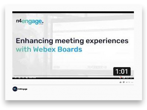 N4Engage Video_Webex Boards