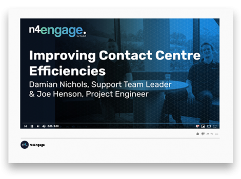 N4Engage Video Mockup_Contact Centre Efficiency